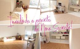 Invadindo o quarto e o closet da Nina Secrets!