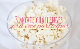 Filmes: 3 desafios pra você participar