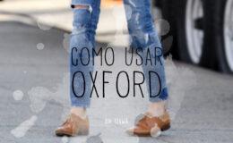 Sapato oxford: como usar?