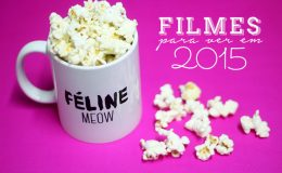 Filmes para assistir em 2015