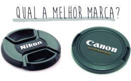 Qual a melhor marca, Canon ou Nikon?
