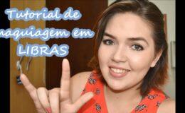 Youtube: Canais para aprender a se maquiagem em LIBRAS!