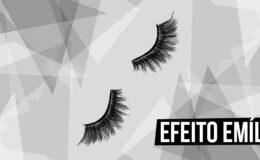 Efeito Emília: cuidados com os cílios