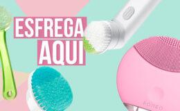 Esfrega aqui: conheça os benefícios das escovas faciais