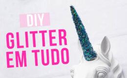 DIY: Como redecorar sua casa usando MUITO glitter!