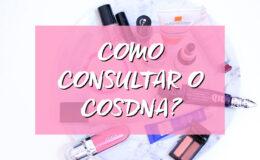 Skincare: Como usar o Cosdna para analizar cosméticos?